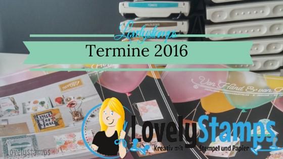 Termine 2016 Lovelystamps